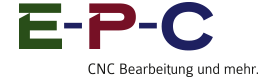E-P-C CNC Bearbeitung und mehr